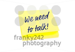 Yellow sticky note on block with text We Need To Talk - franky242 photography